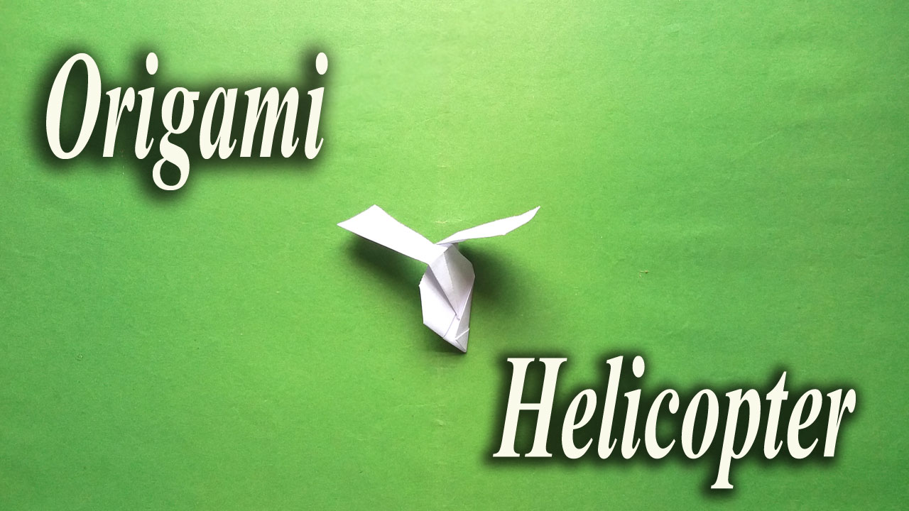 Hi In This Video I Showed How To Make A Paper Helicopter That Flies Simple And Easy Tutorial Step By Origami
