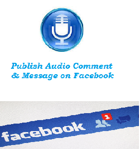 How to Publish Audio Msg & Comments on Facebook