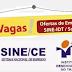 SINE/IDT Sobral está com 61 vagas de trabalho disponíveis nesta sexta-feira (26)