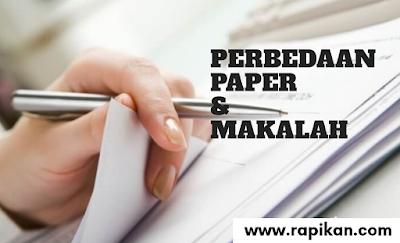 Perbedaan PAPER dan MAKALAH, Karakteristik dan Sistematika Penulisannya
