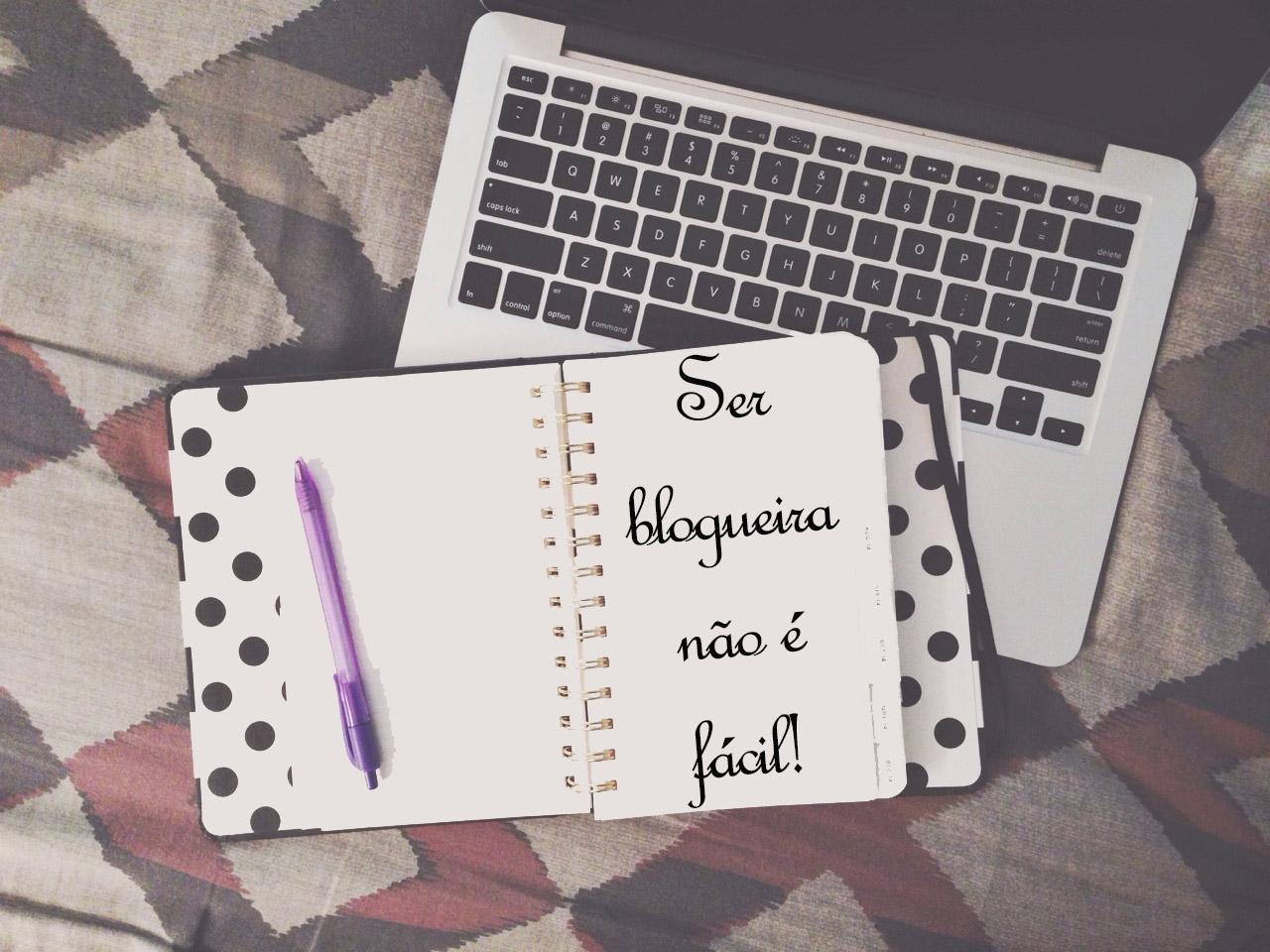 Ser blogueira é fácil?