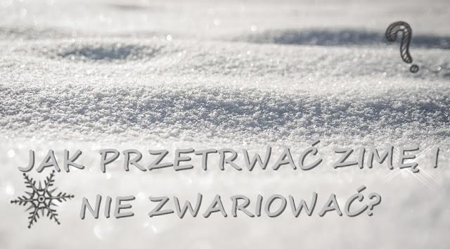 #9 Zimowy niezbędnik, czyli jak przetrwać zimę!