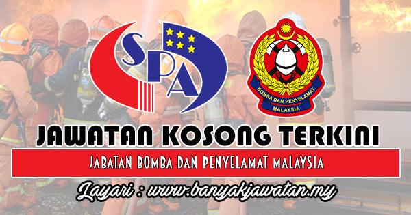Jawatan Kosong 2018 di Jabatan Bomba dan Penyelamat Malaysia