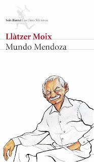Mundo Mendoza / Llàtzer Moix.