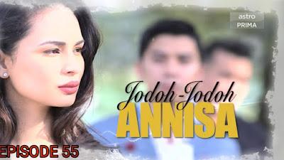 Tonton Drama Jodoh-Jodoh Annisa Episod 55