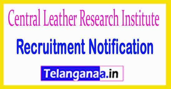 Central Leather Research Institute CLRI Recruitment Notification