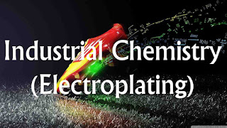 Industrial Chemistry - Electroplating