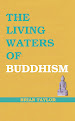 THE LIVING WATERS OF BUDDHISM