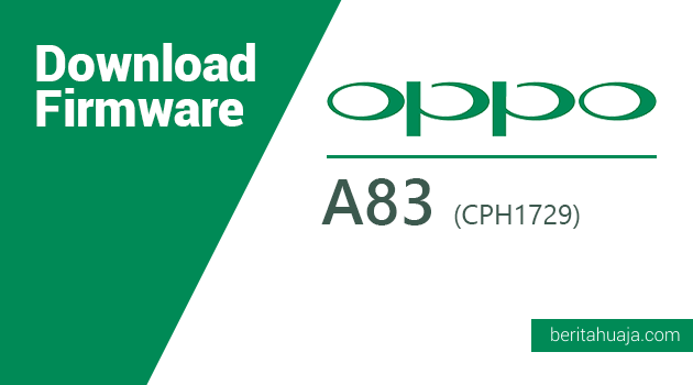 Download Firmware Oppo A83 CPH1729