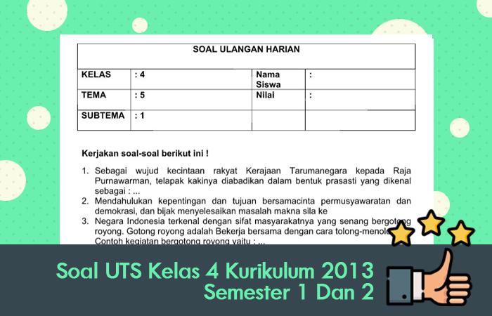 Soal UTS Kelas 4 Kurikulum 2013 Semester 1 Dan 2