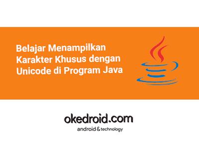 Belajar Cara Menampilkan Karakter Khusus Spesial dengan Unicode di  Bahasa Program Java