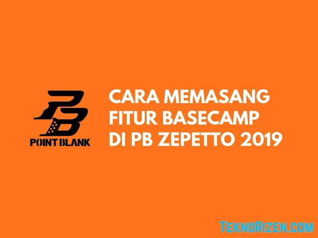Cara Memasang BaseCamp PB Zepetto Dengan Mudah Tutorial Memasang BaseCamp PB Zepetto Dengan Gampang