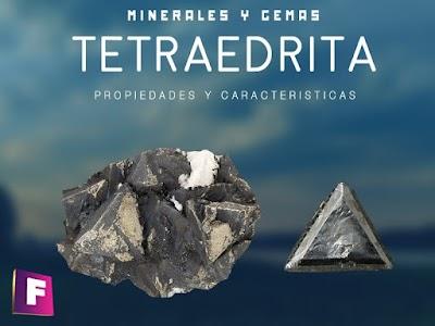Tetraedrita - Propiedades principales, características y variedades