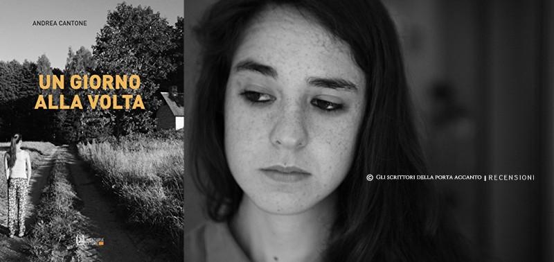 Un giorno alla volta, di Andrea Cantone - Recensione di Giulia Mastrantoni - Gli scrittori della porta accanto, Libri