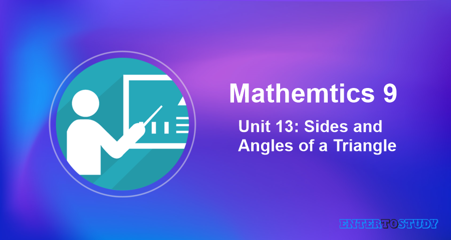 Mathematics 9th Unit 13: Sides and Angles of a Triangle