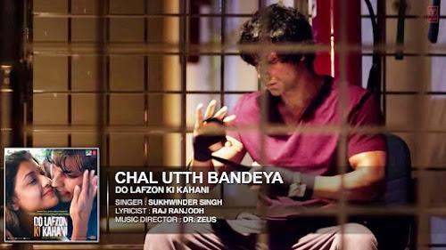 Chal Utth Bandeya - Do Lafzon Ki Kahani (2016)