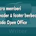 Cara memberi header & footer berbeda pada Open Office Writer