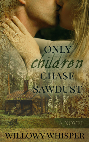 Only Children Chase Sawdust by Willowy Whisper