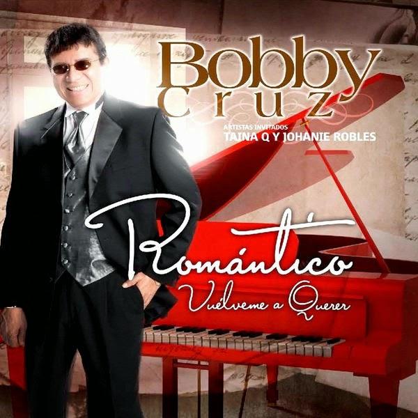 ROMANTICO VUELVEME A QUERER - BOBBY CRUZ (2013)