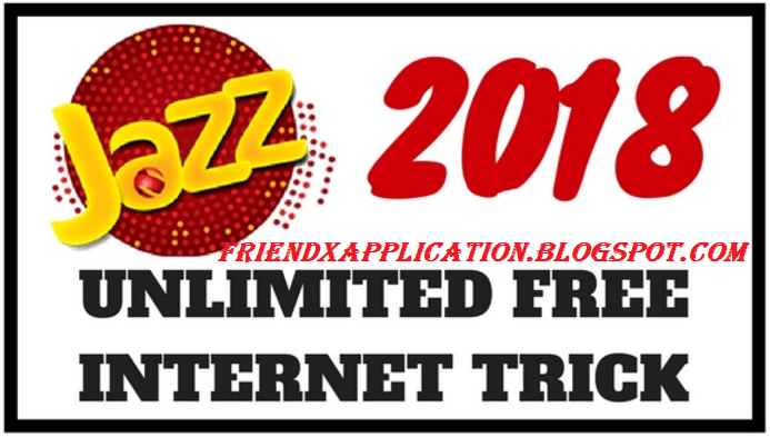 Jazz Free Unlimited Internet Trick 100% Working 2018 lastest