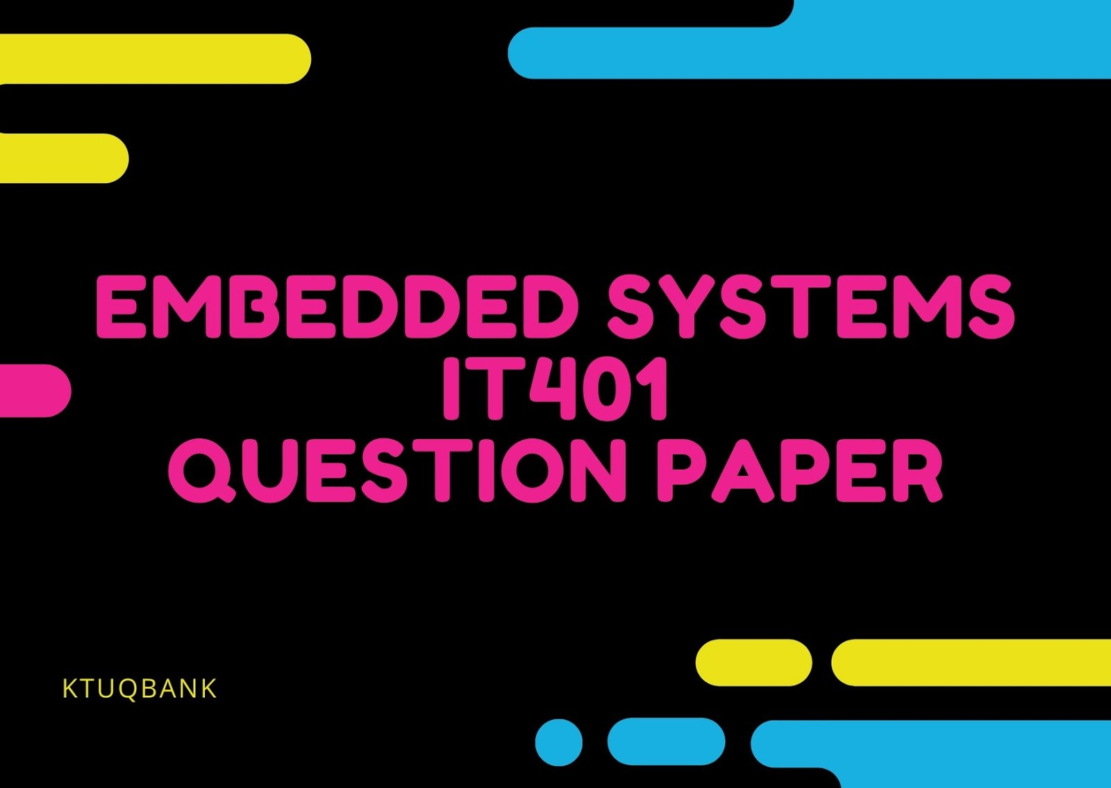 Embedded Systems | IT401 | Question Papers (2015 batch)