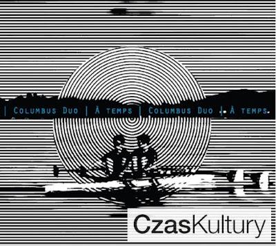 Columbus Duo - À temps - Czas Kultury