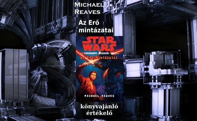Michael Reaves - Az Erő mintázatai könyvajánló-értékelő