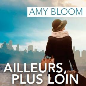 Ailleurs, plus loin d'Amy Bloom