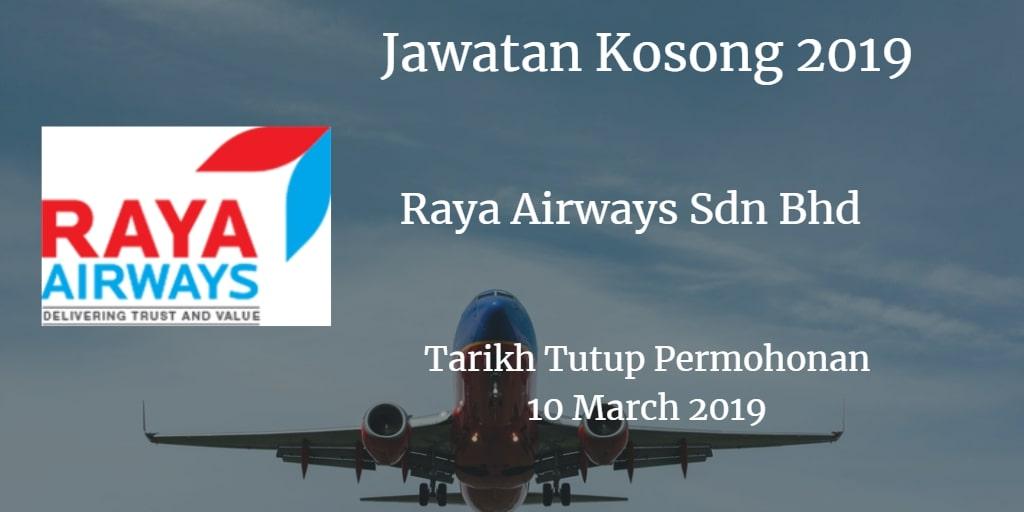 Jawatan Kosong Raya Airways Sdn Bhd 10 March 2019