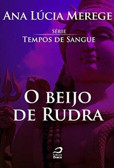 O Beijo de Rudra Ana Lúcia Merege