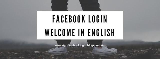 Facebook Login Welcome In English