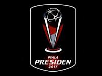 Jadwal Lengkap Piala Presiden 2017