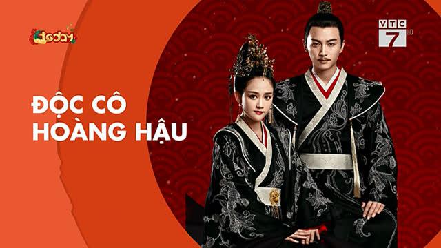 Độc Cô Hoàng Hậu Trọn Bộ Tập Cuối (Phim Trung Quốc VTC7 Today TV Lồng Tiếng – VTV3 Thuyết Minh)