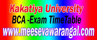 Kakatiya University BCA 1st,2nd - 3rd Year Exam Time Table