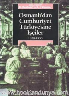 Erik Jan Zürcher - Osmanlıdan Cumhuriyet Türkiyesine İşçiler 1839-1950