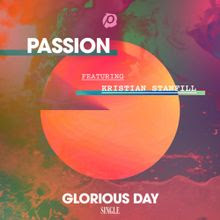 Glorious Day - Passion Feat. Kristian Stanfill Lyrics