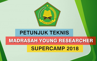 Juknis Pelaksanaan Madrasah Young Researcher SuperCamp 2018