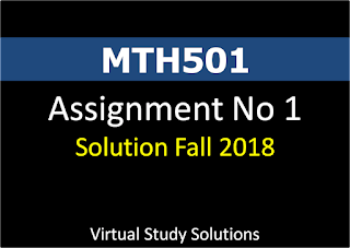MTH501 Assignment No 1 Solution and Discussion Fall 2018