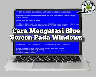 4 Cara Mengatasi Blue Screen Di Windows