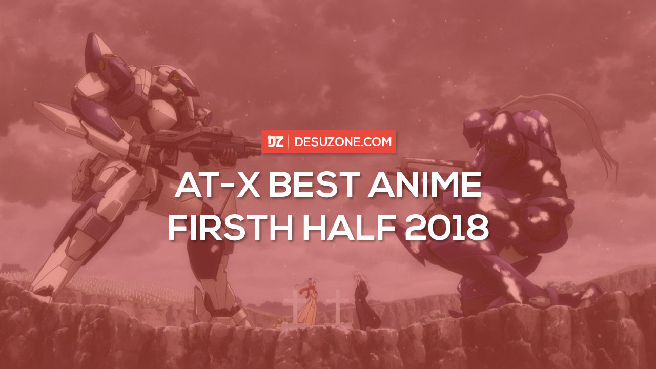 best anime of 2018 first half