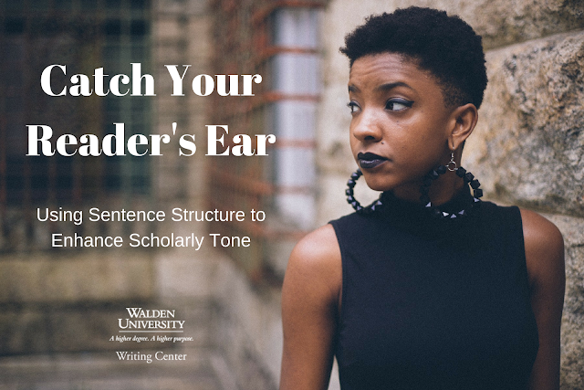 Catch Your Reader's Ear: Using Sentence Structure to Enhance Scholarly Tone