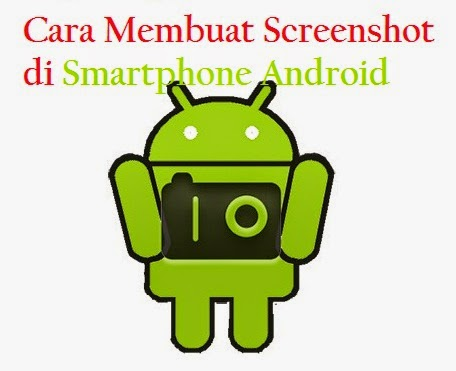 cara membuat screenshot di android