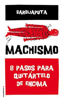 LIBRO - Machismo : Barbijaputa  8 Pasos para quitártelo de encima (Roca - 16 Febrero 2017) Edición papel & digital ebook kindle HUMOR | Comprar en Amazon España