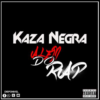 Kaza Negra - Além do Rap (Rap)