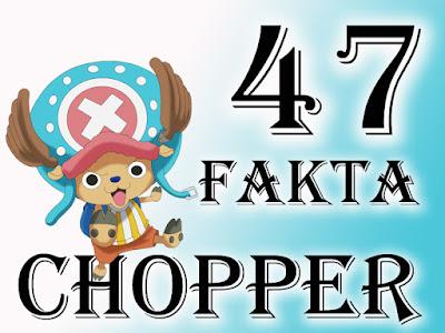 47 Fakta Unik Tentang Tony Tony Chopper