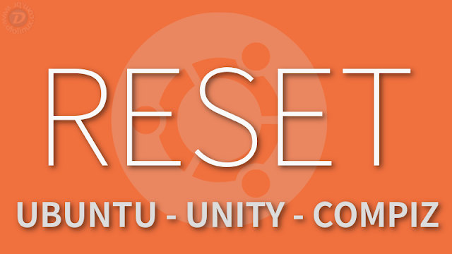 Como resetar o Ubuntu Unity Compiz