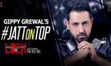 Gippy Grewal new single punjabi song JATT ON TOP Best Punjabi single album Lock 2016 week