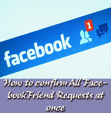 How to confirm All Facebook Friend Requests at once