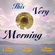 "SongStories 52: This Very Morning (GIA, 1998, ""This Very Morning"")"