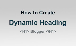 cara pasang dynamic heading blog